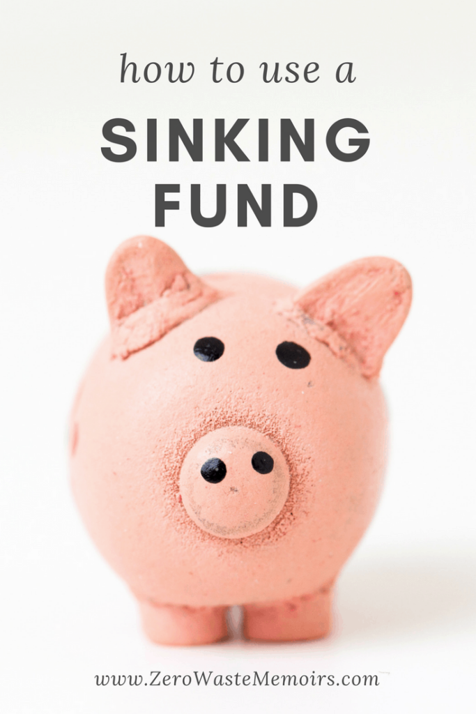 How to Start a Sinking Fund for your Zero Waste Lifestyle